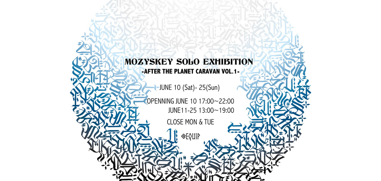 MOZYSKEY SOLO EXHIBITION | 2017.06.10(sat) - 2017.06.25(Sun)